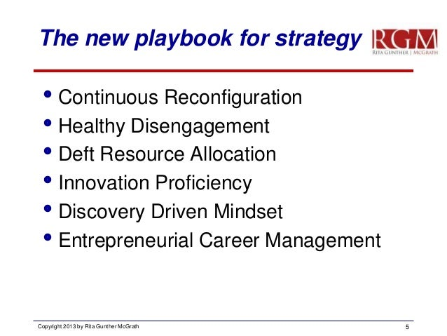 The new playbook for strategy Continuous Reconfiguration Healthy Disengagement Deft Resource Allocation Innovation Pro...