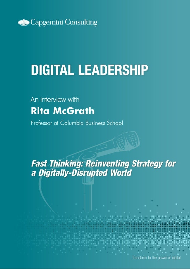 Fast Thinking: Reinventing Strategy for a Digitally-Disrupted World An interview with Transform to the power of digital Ri...
