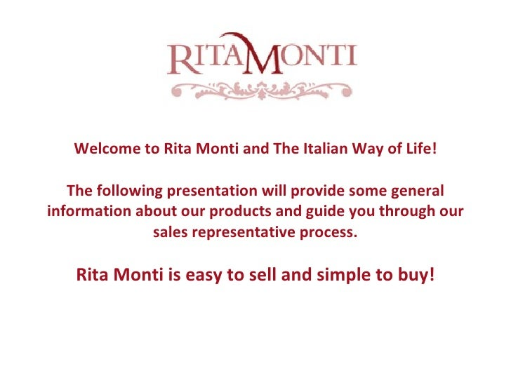 Welcome to Rita Monti and The Italian Way of Life! The following presentation will provide some general information about ...