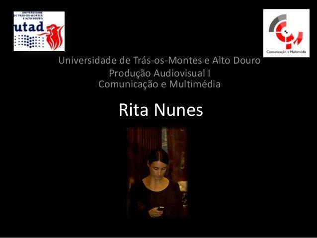 Universidade de Trás-os-Montes e Alto Douro           Produção Audiovisual I         Comunicação e Multimédia            R...