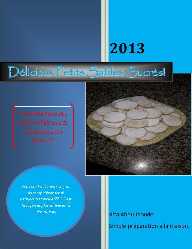2013 Délicieux Petits Sablés Sucrés!  Comment faire des petits sablés sucrés savoureux pour Noel ???  Vous voulez économis...