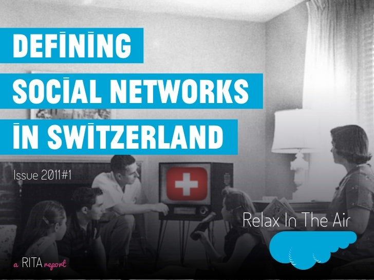 definingsocial networksin switzerlandIssue 2011#1                  Relax In The Aira   RITA report
