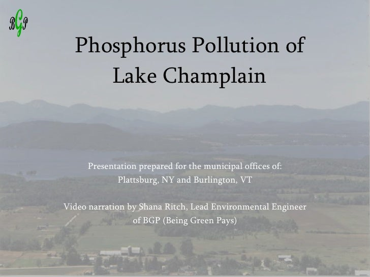 Phosphorus Pollution of Lake Champlain<br />Presentation prepared for the municipal offices of:<br />Plattsburg, NY and Bu...