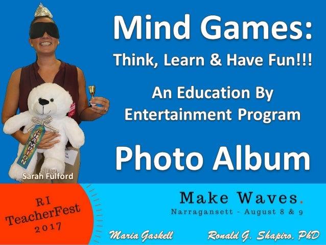 Mind Games: Think, Learn & Have Fun!!! RI TeacherFest, Narragansett High School, Narragansett, Rhode Island, August 9, 201...