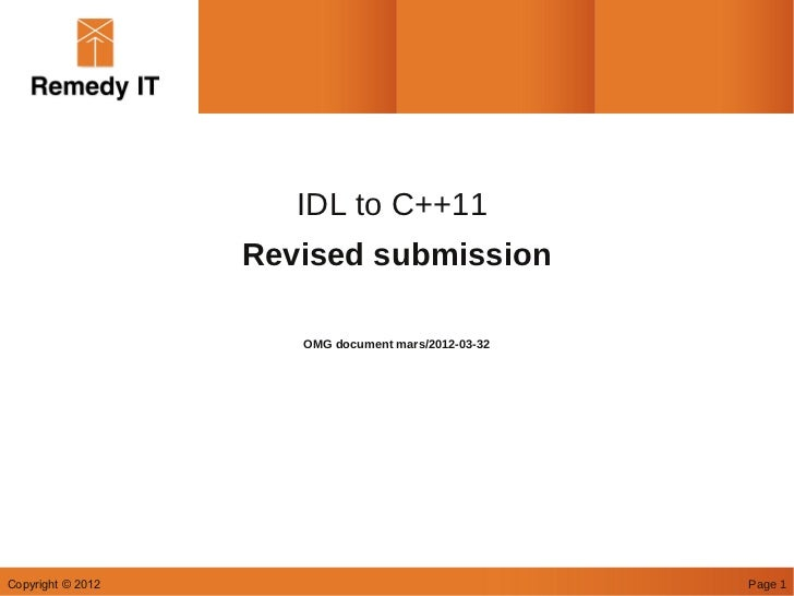 IDL to C++11                   Revised submission                      OMG document mars/2012-03-32Copyright © 2012       ...