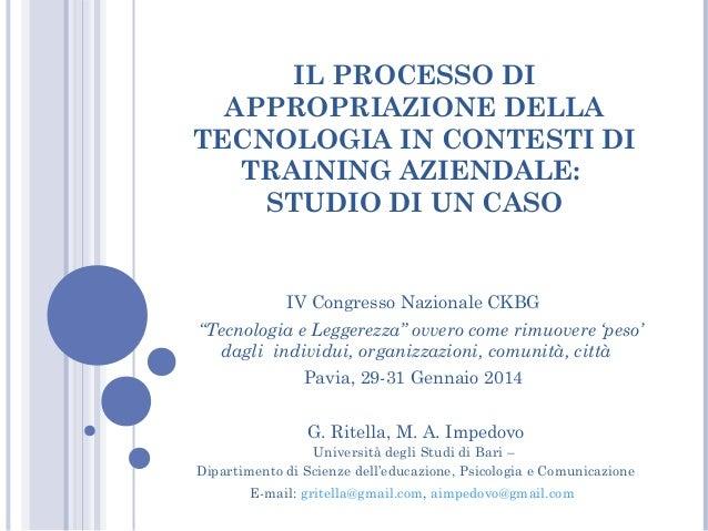 IL PROCESSO DI APPROPRIAZIONE DELLA TECNOLOGIA IN CONTESTI DI TRAINING AZIENDALE: STUDIO DI UN CASO  IV Congresso Nazional...