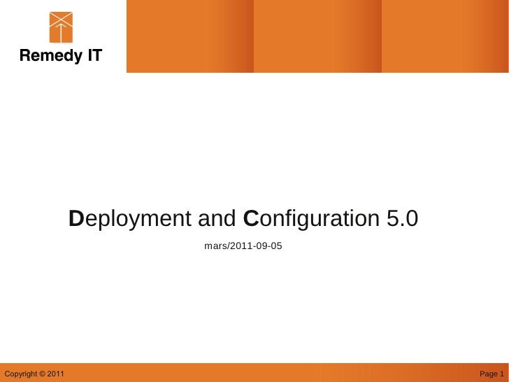 Deployment and Configuration 5.0                               mars/2011-09-05Copyright © 2011                            ...