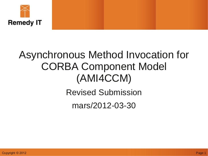 Asynchronous Method Invocation for               CORBA Component Model                     (AMI4CCM)                    Re...