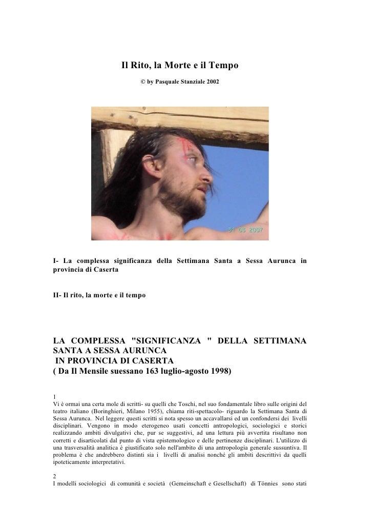 Il Rito, la Morte e il Tempo                                    © by Pasquale Stanziale 2002I- La complessa significanza d...