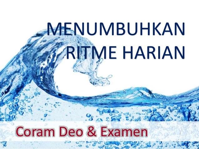MENUMBUHKAN  RITME HARIAN  Coram Deo & Examen