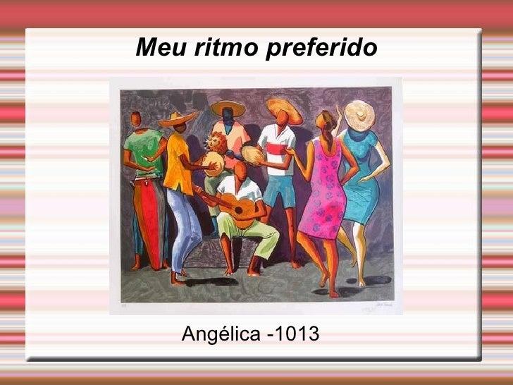Meu ritmo preferido Angélica -1013