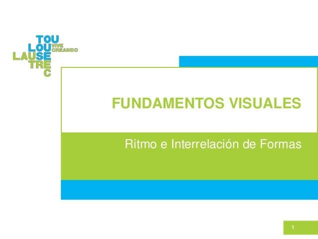FUNDAMENTOS VISUALES 1 Ritmo e Interrelación de Formas