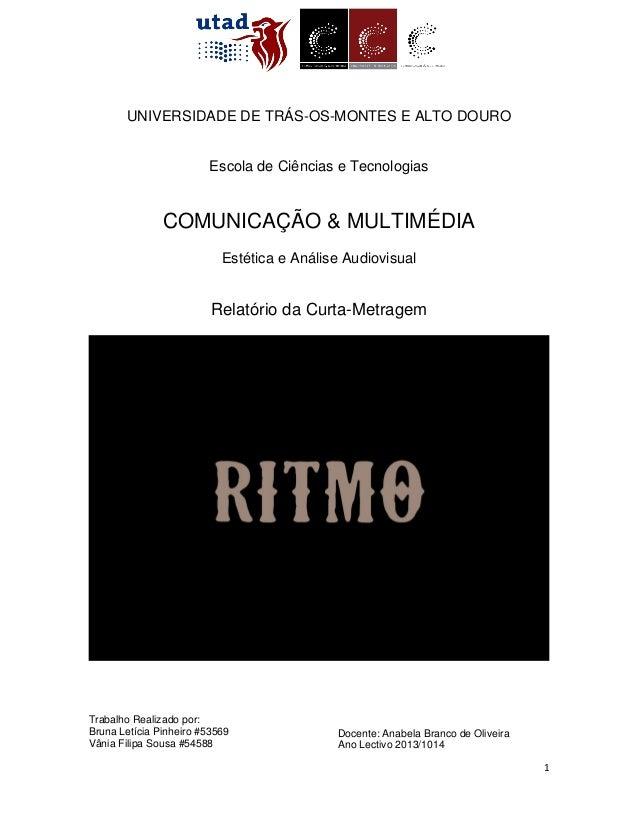 1 UNIVERSIDADE DE TRÁS-OS-MONTES E ALTO DOURO Escola de Ciências e Tecnologias COMUNICAÇÃO & MULTIMÉDIA Estética e Análise...
