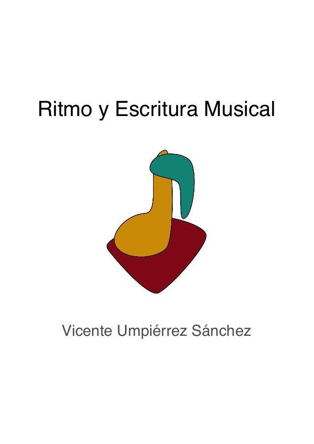 Ritmo y Escritura Musical Vicente Umpiérrez Sánchez