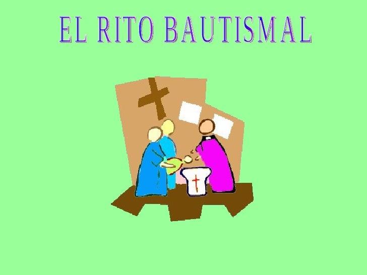 EL RITO BAUTISMAL
