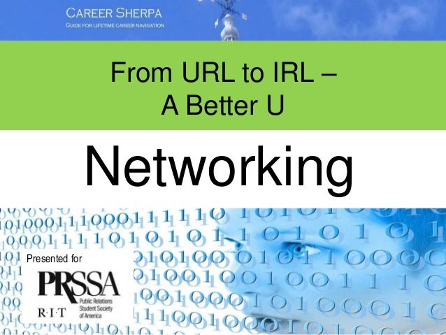 From URL to IRL – A Better U Presented for Networking
