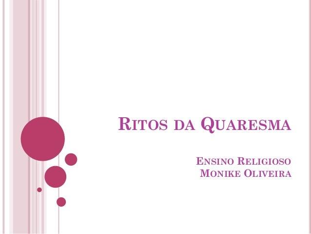 RITOS DA QUARESMA ENSINO RELIGIOSO MONIKE OLIVEIRA