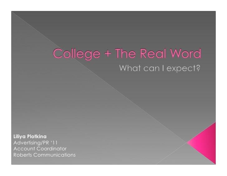 Liliya PlotkinaAdvertising/PR '11Account CoordinatorRoberts Communications
