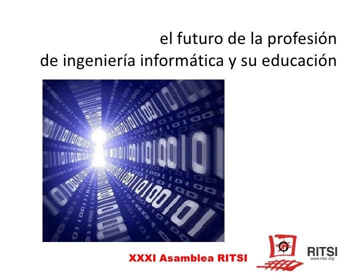 el futuro de la profesión de ingeniería informática y su educación<br />