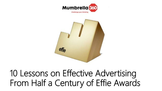 10 Lessons on Effective Advertising From Half a Century of Effie Awards