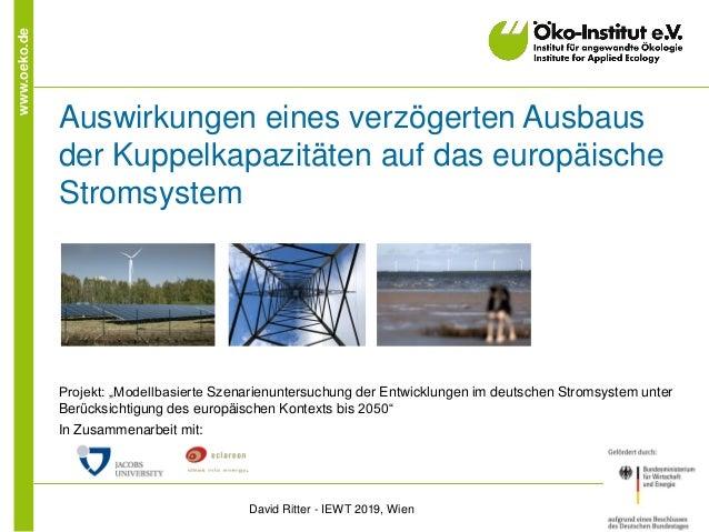 """www.oeko.de Auswirkungen eines verzögerten Ausbaus der Kuppelkapazitäten auf das europäische Stromsystem Projekt: """"Modellb..."""