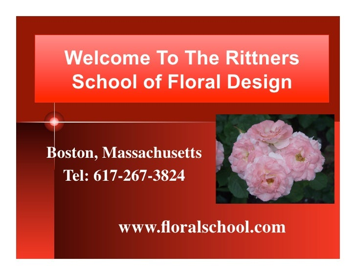 Welcome To The Rittners   School of Floral Design   Boston, Massachusetts   Tel: 617-267-3824            www.floralschool.c...