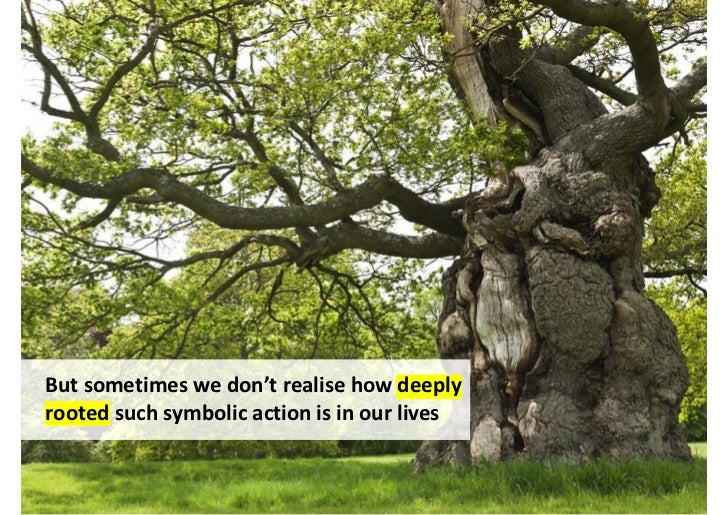 But sometimes we don't realise how deeplyrooted such symbolic action is in our lives                                 http:...