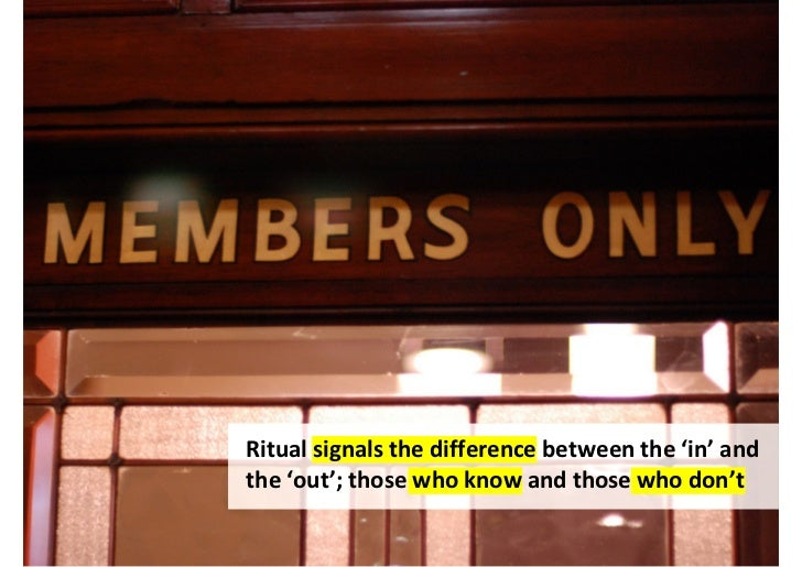 Even when ritual is performed alone, knowing othersdo exactly the same thing imbues it with significance                  ...