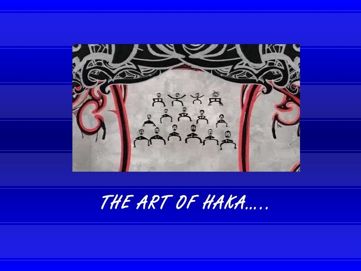 THE ART OF HAKA…..