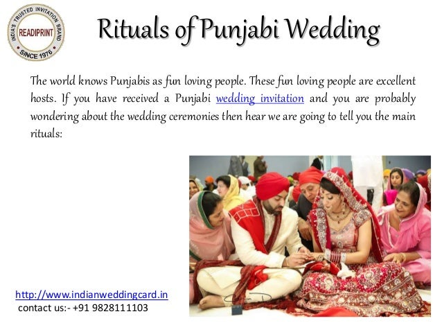 Rituals of Punjabi Wedding The world knows Punjabis as fun loving people. These fun loving people are excellent hosts. If ...