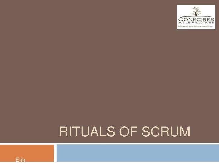 Rituals of Scrum<br />Erin Beierwaltes <br />