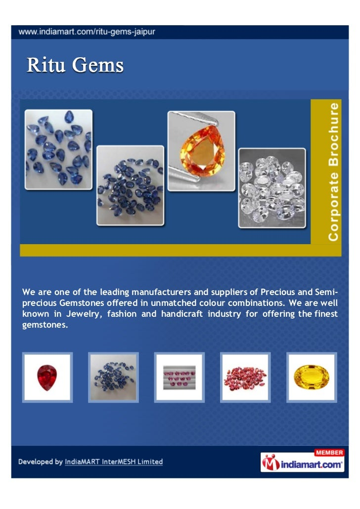 We are one of the leading manufacturers and suppliers of Precious and Semi-precious Gemstones offered in unmatched colour ...