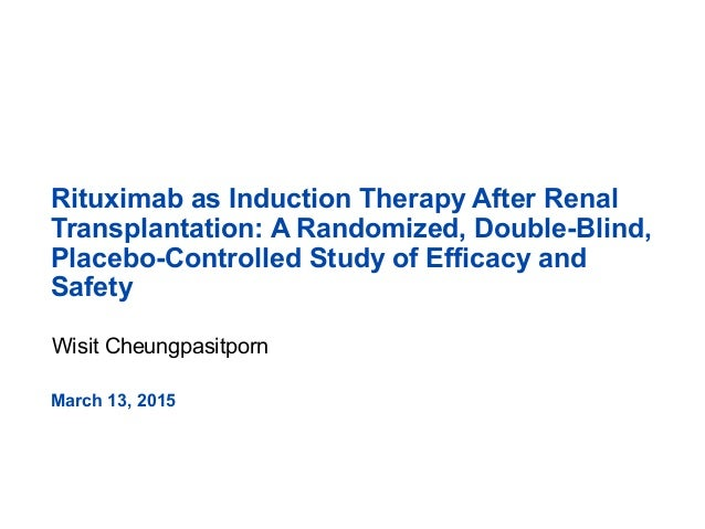 Rituximab as Induction Therapy After Renal Transplantation: A Randomized, Double-Blind, Placebo-Controlled Study of Effica...