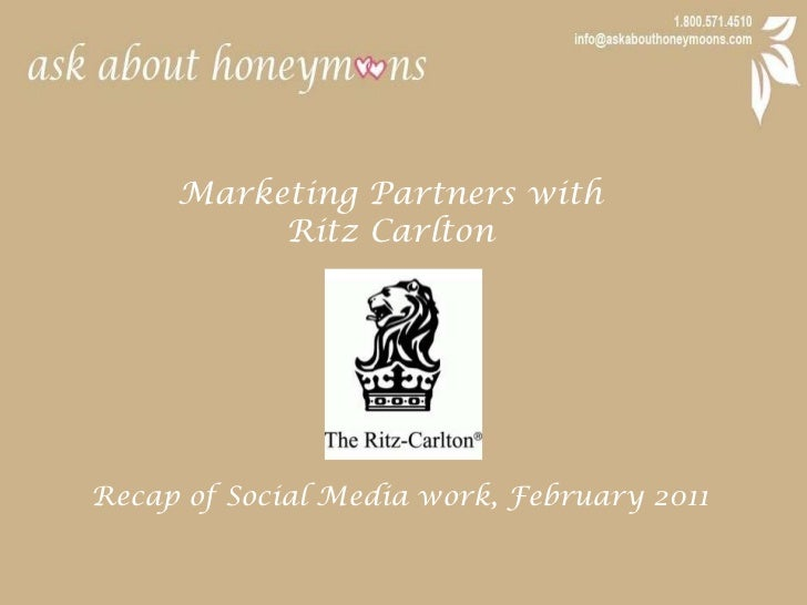 Marketing Partners with <br />Ritz Carlton<br />Recap of Social Media work, February 2011<br />