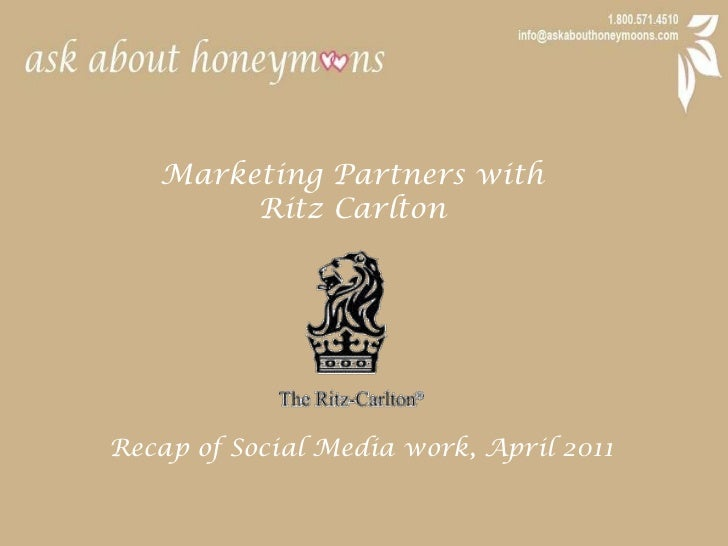 Marketing Partners with <br />Ritz Carlton<br />Recap of Social Media work, April 2011<br />