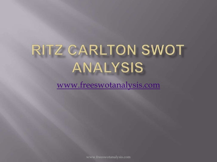 ritz case study swot Custom the ritz-carlton hotel company: the quest for service excellence harvard business (hbr) case study analysis & solution for $11 technology .