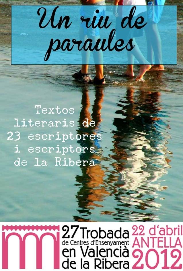 Un riu de     paraules    Textos literaris de23 escriptores i escriptors de la Ribera