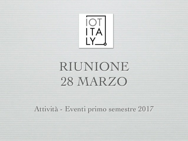RIUNIONE 28 MARZO Attività - Eventi primo semestre 2017