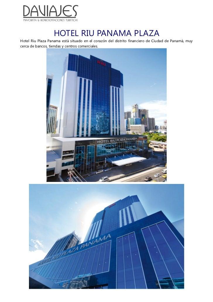HOTEL RIU PANAMA PLAZAHotel Riu Plaza Panama está situado en el corazón del distrito financiero de Ciudad de Panamá, muyce...