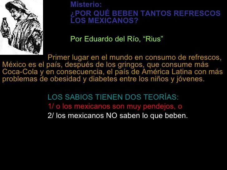 """Misterio: ¿POR QUÉ BEBEN TANTOS   REFRESCOS  LOS MEXICANOS? Por Eduardo del Río, """"Rius"""" Primer lugar en el mundo en consum..."""