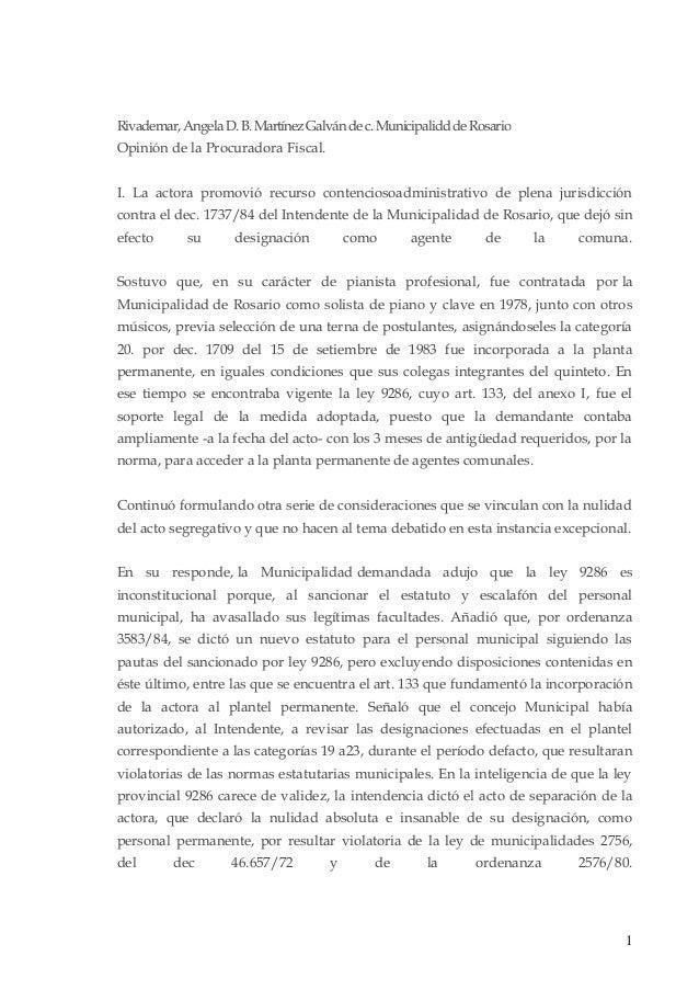 Rivademar, Angela D. B. Martínez Galván de c. Municipalidd de Rosario Opinión de la Procuradora Fiscal. I. La actora promo...