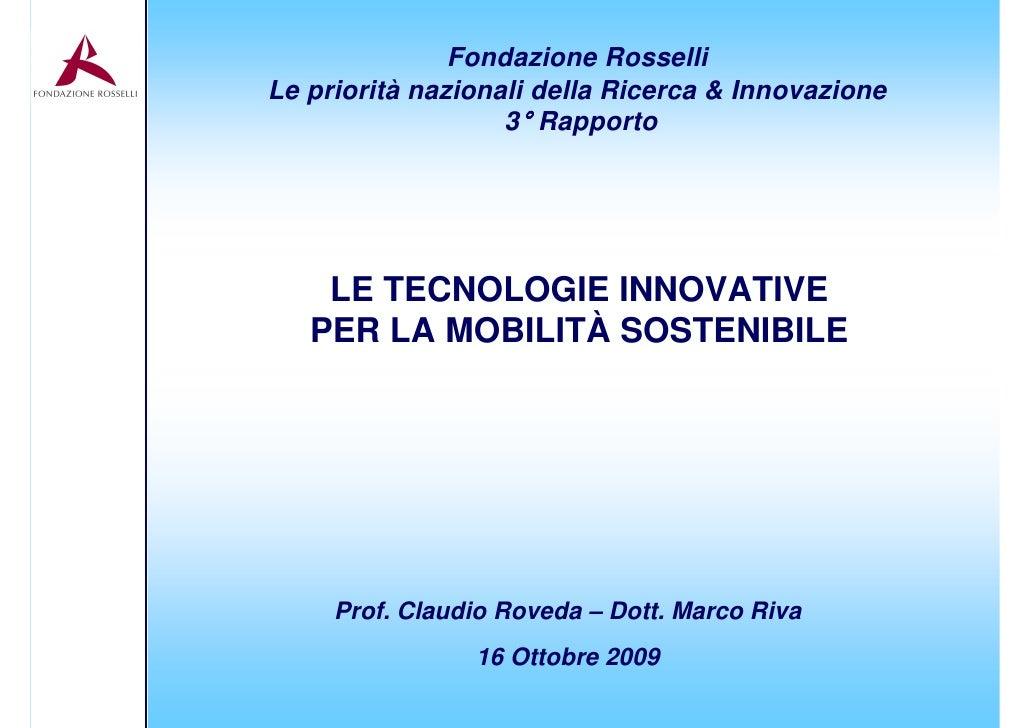 Fondazione Rosselli Le priorità nazionali della Ricerca & Innovazione                    3° Rapporto         LE TECNOLOGIE...