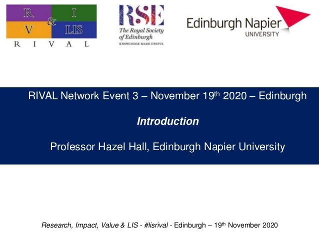 Research, Impact, Value & LIS - #lisrival - Edinburgh – 19th November 2020 Practitioner research: value, impact, and prior...