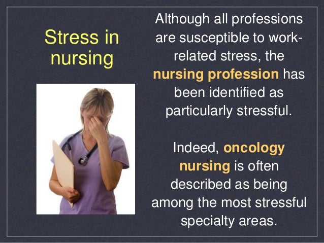 stress among nurses The publisher has decided to discontinue the journal burnout research  new nurses burnout  study engagement and burnout profiles among finnish higher.