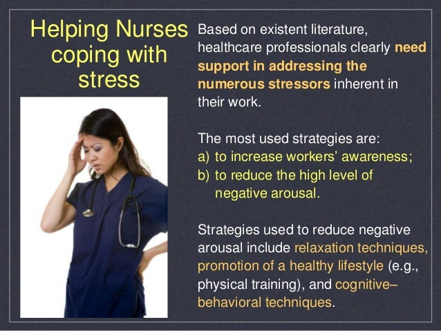 work stress for nurses nursing Nursing is perceived as a strenuous job although past research has  documented that stress influences nurses' health in association with.