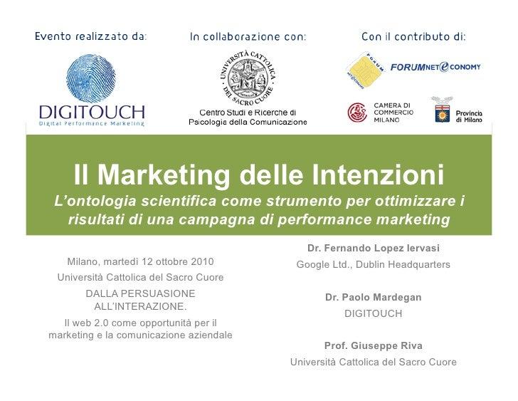 Il Marketing dell'Intenzione… Come integrare tecnologia e scienze umane per ottenere i              migliori risultati con...