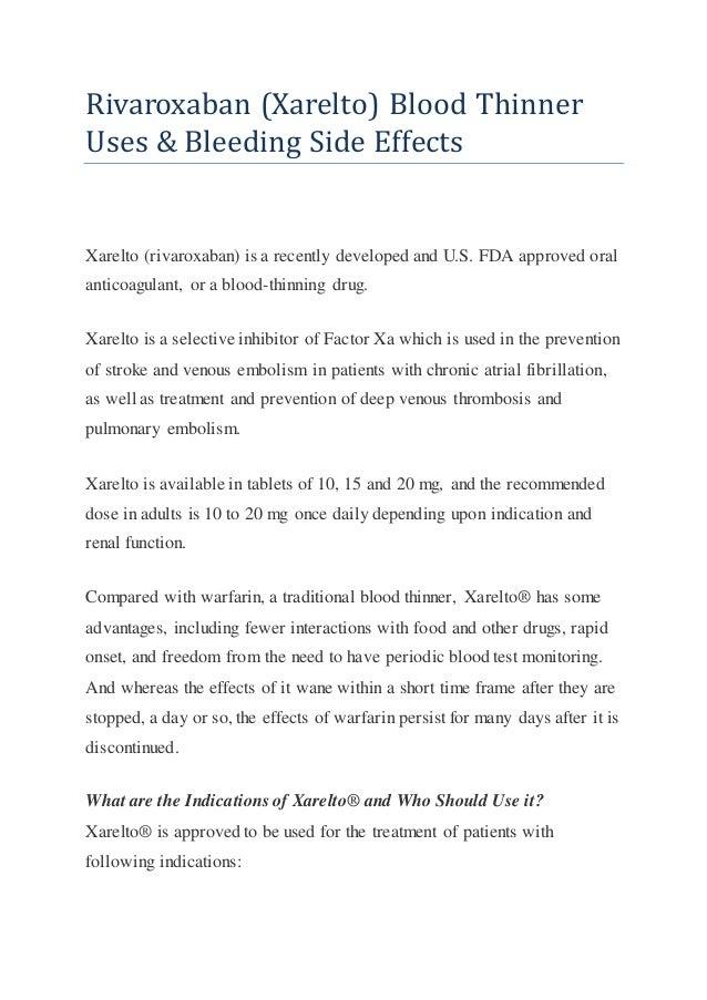 Rivaroxaban (Xarelto) Blood Thinner Uses & Bleeding Side Effects Xarelto (rivaroxaban) is a recently developed and U.S. FD...