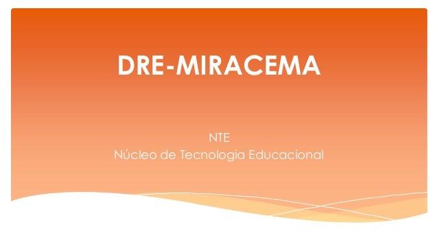 DRE-MIRACEMA              NTENúcleo de Tecnologia Educacional