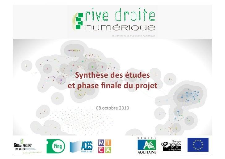 Synthèse  des  études   et  phase  finale  du  projet                08  octobre  2010