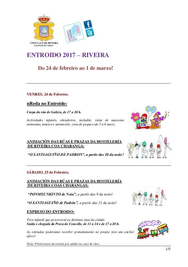 1/5 ENTROIDO 2017 – RIVEIRA Do 24 de febreiro ao 1 de marzo! VENRES, 24 de Febreiro. nReda no Entroido: Carpa da rúa de Ga...